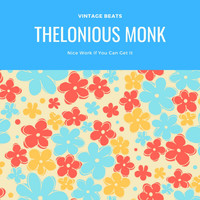 Thelonious Monk - Nice Work If You Can Get It
