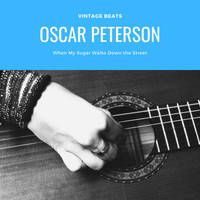Oscar Peterson - When My Sugar Walks Down the Street