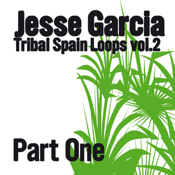 Jesse Garcia - Tribal Spain Loops, Vol. 2 (Part One)