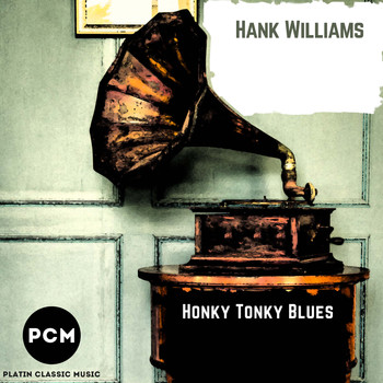 Hank Williams - Honky Tonky Blues
