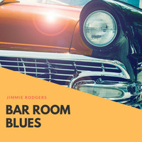 Jimmie Rodgers - Bar Room Blues