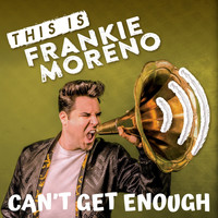 Frankie Moreno - Can't Get Enough