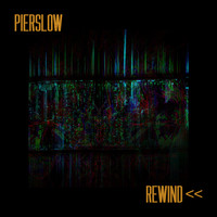 Pierslow - Rewind