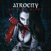 Atrocity - Spell of Blood / Blue Blood