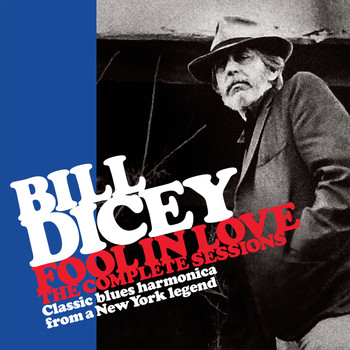Bill Dicey - A Fool in Love-The Complete Sessions