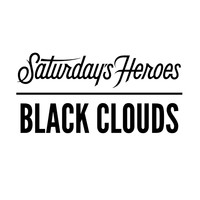 Saturday's Heroes - Black Clouds