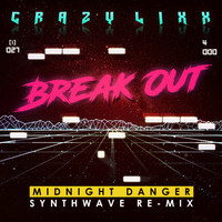 Crazy Lixx - Break Out (Remix)