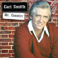 Carl Smith - Mr. Country