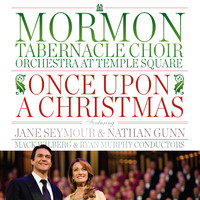 Mormon Tabernacle Choir & Orchestra at Temple Square - Once Upon a Christmas