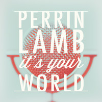 Perrin Lamb - It's Your World
