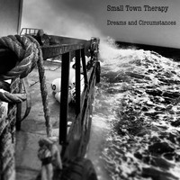 Small Town Therapy - Dreams and Circumstances