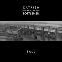 Catfish and the Bottlemen - 2all (Explicit)