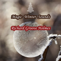 Richard Groove Holmes - Magic Winter Sounds