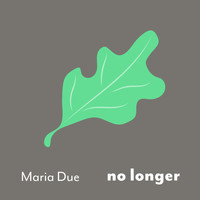 Maria Due - No Longer