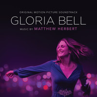 Matthew Herbert - Gloria Bell (Original Motion Picture Soundtrack)