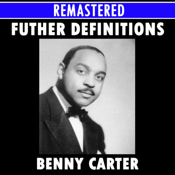 Benny Carter - Further Definitions Medley: Honeysuckle Rose / The Midnight Sun Will Never Set / Crazy Rhythm / Blue Star / Cotton Tail / Body & Soul / Cherry / Doozy