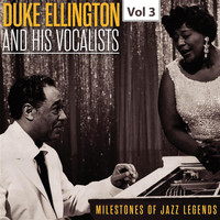 Duke Ellington - Milestones of Jazz Legends - Duke Ellington and the His Vocalists, Vol. 3