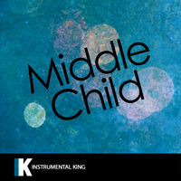 Instrumental King - MIDDLE CHILD (In the Style of J. Cole) [Karaoke Version]