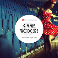 Jimmie Rodgers - Sweet Mama Hurry Home