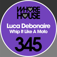 Luca Debonaire - Whip It Like a Mofo (Explicit)