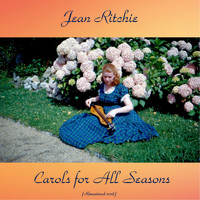 Jean Ritchie - Carols for All Seasons (Remastered 2018)