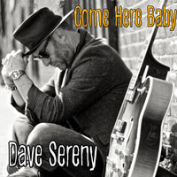 Dave Sereny - Come Here Baby (Single Edit)