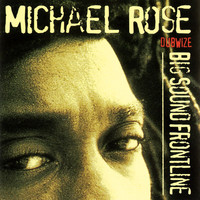 Michael Rose - Big Sound Frontline Dubwize