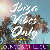 Various Artists - Ibiza Vibes Only Compilation (Lounge & Chill out)