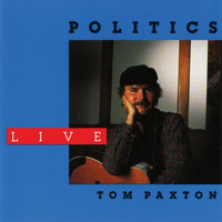 Tom Paxton - Politics (Live / 1988)