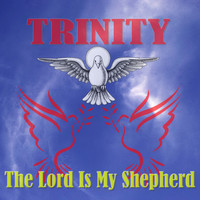 Trinity - The Lord Is My Shepherd