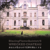Blazing Flame - Wrecked Chateau