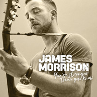 James Morrison - You're Stronger Than You Know (Explicit)