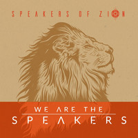 Speakers of Zion - We Are The Speakers