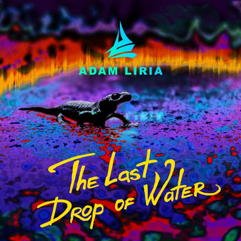 Adam Liria - The Last Drop of Water