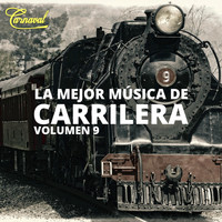 Various Artists - La Mejor Música de Carrilera, Vol. 9
