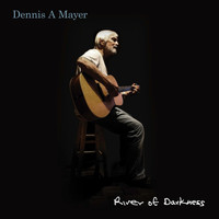 Dennis A Mayer - River of Darkness