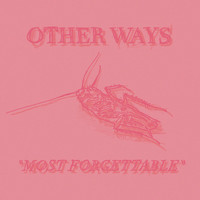 Other Ways - Most Forgettable (Explicit)