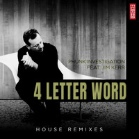 Phunk Investigation - 4 Letter Word (House Remixes)