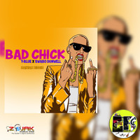 T-Blue featuring Swabo Dunwell - Bad Chick (feat. Swabo Dunwell)
