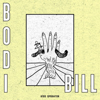 Bodi Bill - Kiss Operator