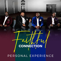 Faithful Connection - Personal Experience