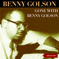 Benny Golson - Gone with Golson (Album of 1959)