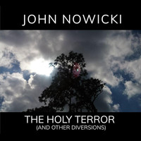 John Nowicki - The Holy Terror (And Other Diversions) (Explicit)