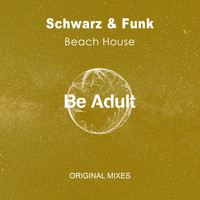 Schwarz & Funk - Beach House (Mixes)