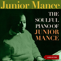 Junior Mance - The Soulful Piano of Junior Mance (Album of 1960)