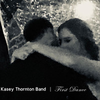 Kasey Thornton Band - First Dance