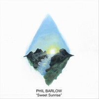 Phil Barlow - Sweet Sunrise