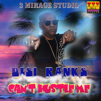 Desi Ranks - Can't Hustle Me