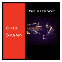 Otis Spann - The Hard Way