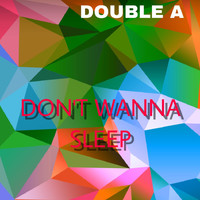 Double A - Don't Wanna Sleep